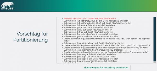 Der Vorschlag für die Partitionierung sieht ein btrfs-Dateisystem mit unzähligen Subvolumes vor